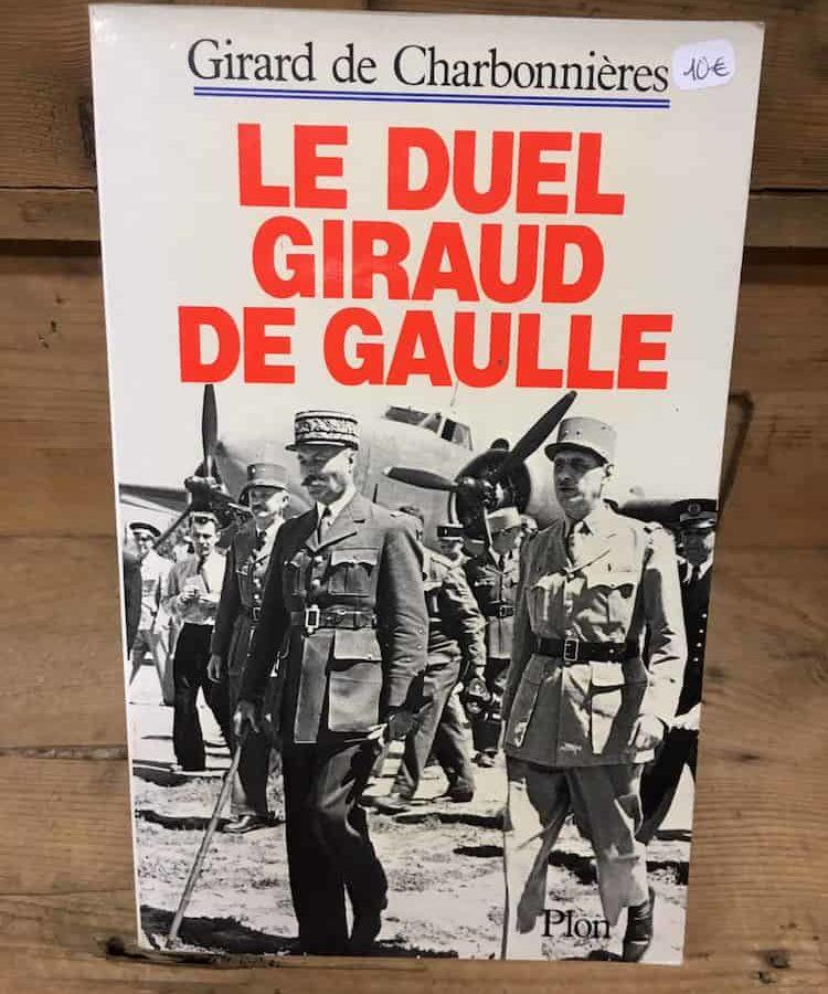 Livre Le duel Giraud De Gaulle